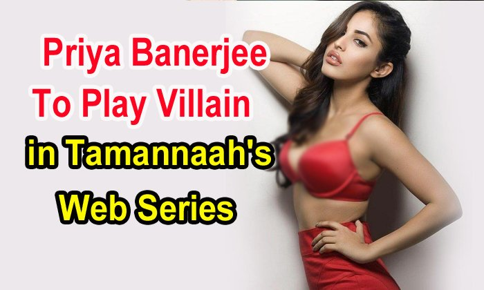 TeluguStop.com - Priya Banerjee To Play Villain In Tamannaah's Web Series