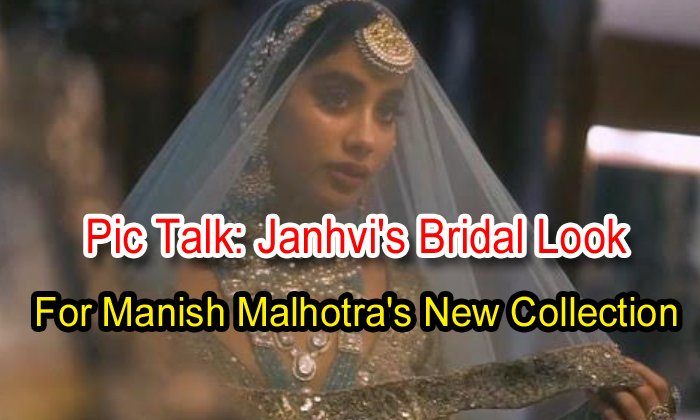 TeluguStop.com - Pic Talk: Janhvi's Bridal Look For Manish Malhotra's New Collection