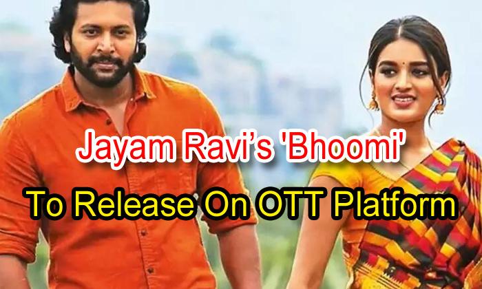 TeluguStop.com - Jayam Ravi's 'bhoomi' To Release On Ott Platform