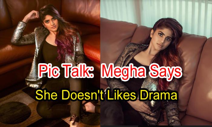 TeluguStop.com - Pic Talk: Megha Says She Doesn't Likes Drama