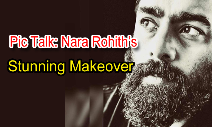 TeluguStop.com - Pic Talk: Nara Rohith's Stunning Makeover