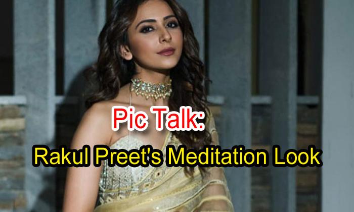 TeluguStop.com - Pic Talk: Rakul Preet's Meditation Look
