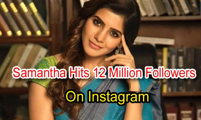 Samantha Hits 12 Million Followers On Instagram