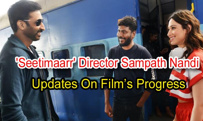 TeluguStop.com - 'seetimaarr' Director Sampath Nandi Updates On Film's Progress