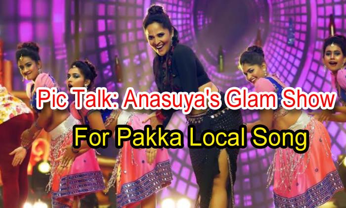 TeluguStop.com - Pic Talk: Anasuya's Glam Show For Pakka Local Song