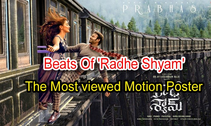 TeluguStop.com - Beats Of 'radhe Shyam' The Most Viewed Motion Poster