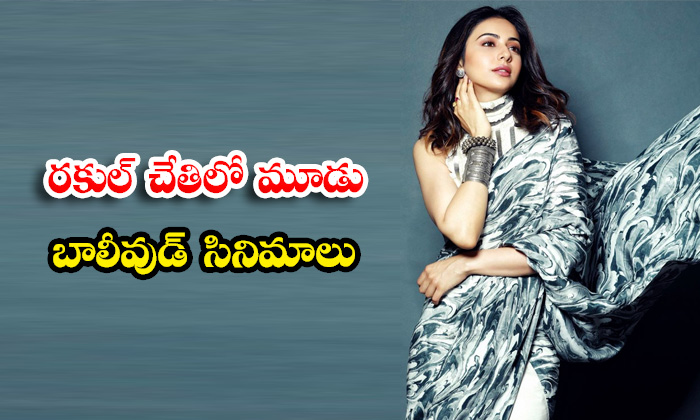 TeluguStop.com - Rakul Preet Singh Signed Three Hindi Movies