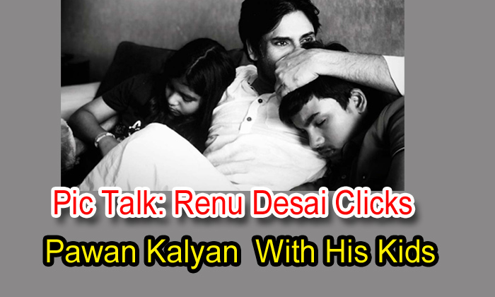 TeluguStop.com - Pic Talk: Renu Desai Clicks Pawan Kalyan With His Kids