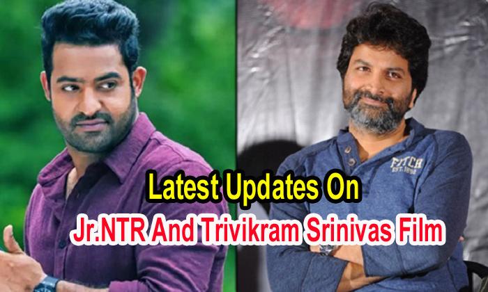 TeluguStop.com - Latest Updates On Jr.ntr And Trivikram Srinivas Film